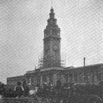 Ferry Building Under Reconstruction Following 1906 Earthquake